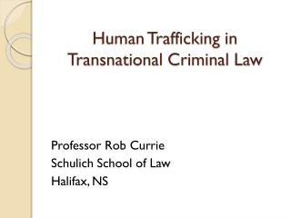 Human Trafficking in Transnational Criminal Law