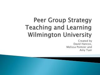 Peer Group Strategy Teaching and Learning Wilmington University