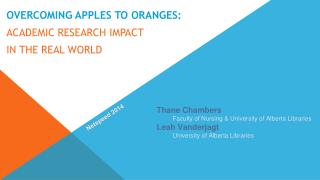OVERCOMING APPLES TO ORANGES:  ACADEMIC RESEARCH IMPACT  IN  THE REAL  WORLD