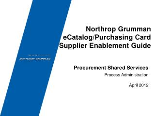 Northrop Grumman eCatalog/Purchasing Card  Supplier Enablement Guide