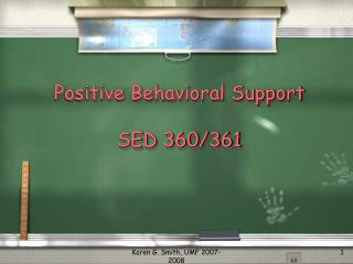 Positive Behavioral Support SED 360/361