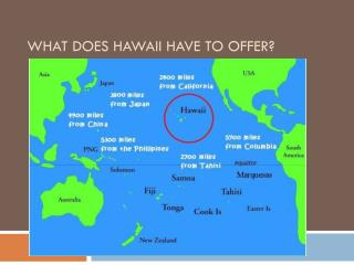 What does Hawaii have to offer?