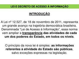 LEI E DECRETO DE ACESSO À INFORMAÇÃO