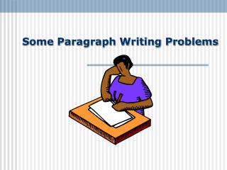 Some Paragraph Writing Problems