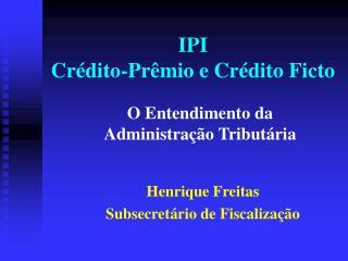 IPI Crédito-Prêmio e Crédito Ficto