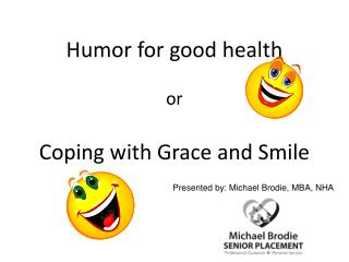 Humor for good health or Coping with Grace and Smile