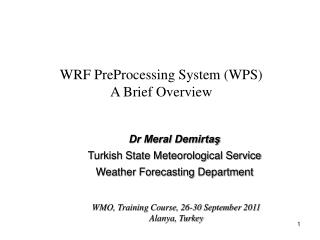 WRF PreProcessing System WPS A Brief Overview