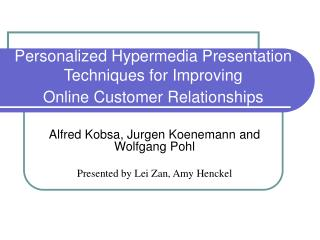Personalized Hypermedia Presentation Techniques for Improving  Online Customer Relationships