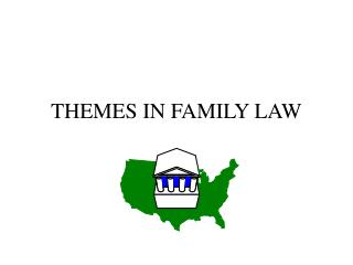 THEMES IN FAMILY LAW