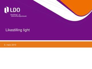 Likestilling light