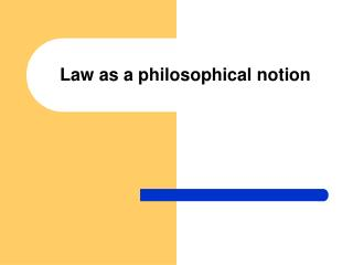 Law as a philosophical notion