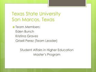 Texas State University San Marcos, Texas