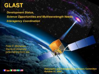 GLAST    Development Status,    Science Opportunities and Multiwavelength Needs,