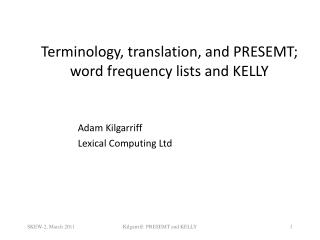 Terminology, translation, and PRESEMT;  word frequency lists and KELLY