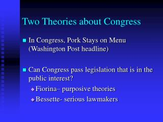 Two Theories about Congress