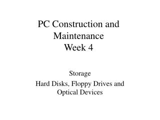 PC Construction and Maintenance  Week 4
