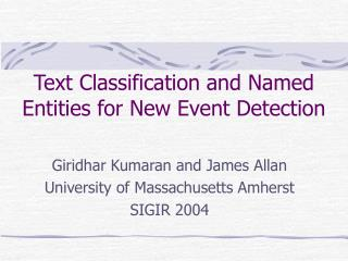 Text Classification and Named Entities for New Event Detection
