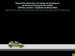 Diaporama r alis  par une  quipe de professeurs de Sciences Physiques de Coll ge  IUFM de Lorraine - Acad mie de Nancy-M