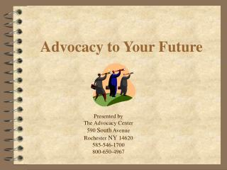 Advocacy to Your Future