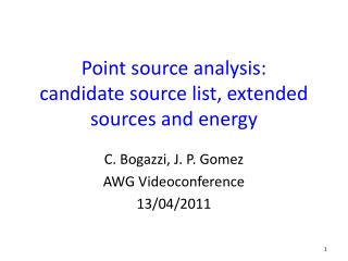Point source analysis:  candidate source list, extended sources and energy