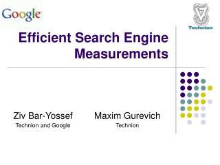 Efficient Search Engine Measurements