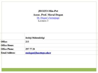 JEO253-Min-Pet Assoc. Prof.  Meral Dogan Dr. Dogan's homepage Lectures 3