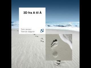 3D fra A til Å