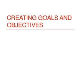Creating Goals and Objectives