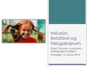 Inklusión, Relatiónir og  Felagsskapurin
