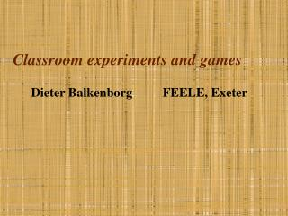 Classroom experiments and games