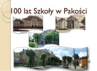 100 lat Szkoły w Pakości