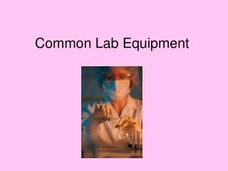 Common Lab Equipment