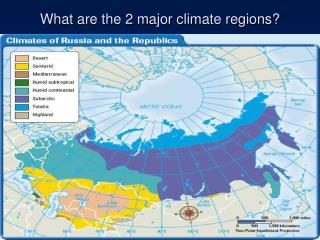 What are the 2 major climate regions?