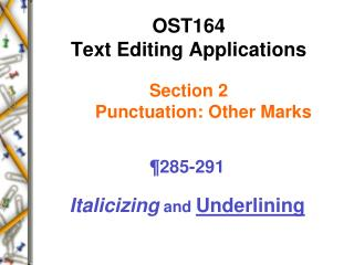 OST164  Text Editing Applications  Section 2       Punctuation: Other Marks