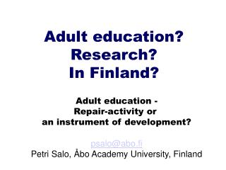 Adult education?  Research? In Finland?