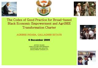 The Codes of Good Practice for Broad-based Black Economic Empowerment and AgriBEE Transformation Charter   AGRIBEE INDAB