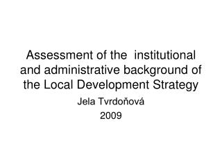 Assessment of the  institutional and administrative background of the Local Development Strategy