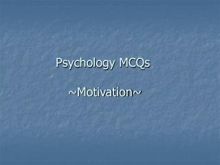 Psychology MCQs   Motivation
