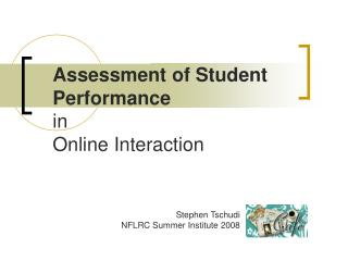 Assessment of Student Performance in  Online Interaction
