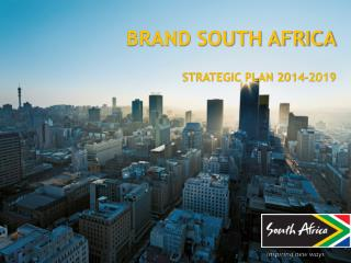 BRAND SOUTH AFRICA STRATEGIC PLAN 2014-2019