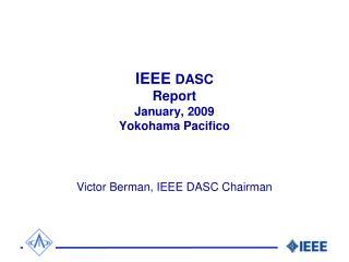 IEEE  DASC Report   January, 2009 Yokohama Pacifico