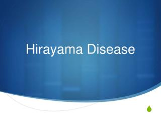 Hirayama Disease