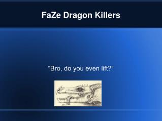 FaZe Dragon Killers