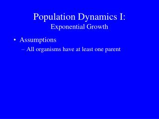 Population Dynamics I: Exponential Growth