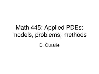 Math 445: Applied PDEs: models, problems, methods