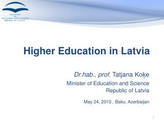 Higher  E ducation in Latvia
