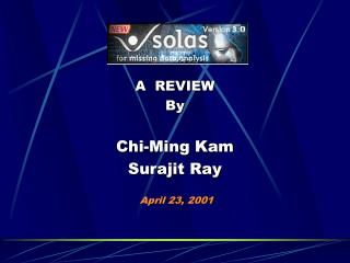 A  REVIEW By Chi-Ming Kam Surajit Ray  April 23, 2001