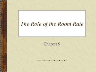 The Role of the Room Rate