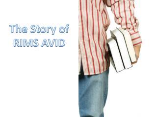 The Story of RIMS AVID