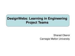 DesignWebs: Learning in Engineering Project Teams